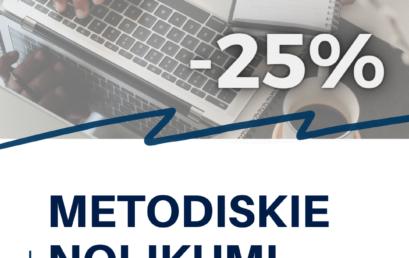 – 25% atlaide visiem metodiskajiem nolikumiem!