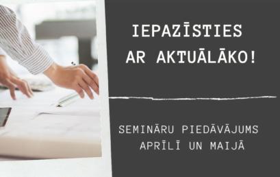 Iepazīsties ar aktuālāko – aprīlis/maijs!